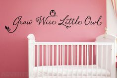 'Grow Wise Little Owl' Vinyl Quote/ Wall Sticker - Lovely quote perfect for your baby room or play...