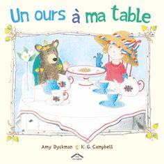Un ours à ma table, de  Ame Dyckman et K. G. Campbell, Éditions Circonflexe - 9782878337143. Une petite fille et un ourson sont liés par un intérêt commun : une irrésistible envie de cookies !
