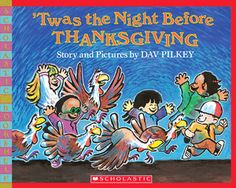 'Twas the Night Before Thanksgiving by Dav Pilkey #Thanksgiving #picturebook #holiday