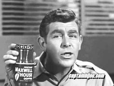 Love this1960s commercial for Maxwell House Instant Coffee featuring Andy Griffith and Ron Howard.