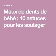 Maux de dents de bébé : 10 astuces pour les soulager