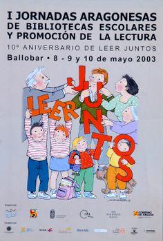 Leer juntos: I Jornadas Aragonesas de Bibliotecas Escolares y Promoción de la Lectura, Ballobar, 8 - 9 y 10 de mayo 2003/ Maria Rius; organizan, Leer Juntos... [et al.] ; colaboran, Facultad de Ciencias Humanas y de la Educación... [et al.] (2003)