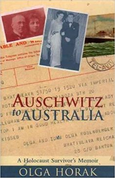 Auschwitz to Australia: a Holocaust Survivor's Memoir by Olga Horak Holocaust Survivors, Memoirs, My Books, Novels, Survival, Australia, Film, Reading, Wwii