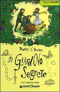 Il giardino segreto - Frances Hodgson Burnett - 382 recensioni su Anobii