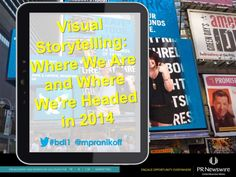 Visual Storytelling: Where We Are & Where We're Headed in 2014  by Michael Pranikoff via slideshare