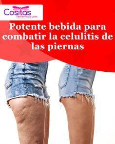 Potente bebida para combatir la celulitis de las piernas #celulitis #bebida #pieldenaranja