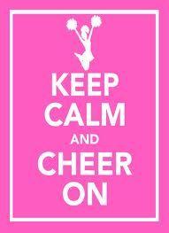 Keep calm and cheer on :)