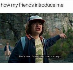 Probably posted this awhile ago but it's still true...my friends probably introduce me like this