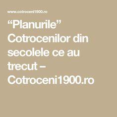 """""""Planurile"""" Cotrocenilor din secolele ce au trecut – Cotroceni1900.ro"""