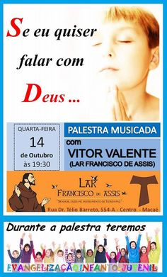 Lar Francisco de Assis Convida para a sua Palestra Pública Musicada – Macaé – RJ - http://www.agendaespiritabrasil.com.br/2015/10/14/lar-francisco-de-assis-convida-para-a-sua-palestra-publica-musicada-macae-rj-2/