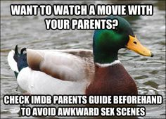 want to watch a movie with your parents check imdb parents  - Actual Advice Mallard