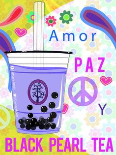 Paz, amor y Black Pearl Tea