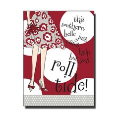This southern belle just can't help but yell ROLL TIDE!