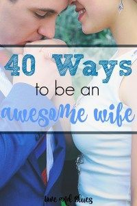 Great tips on how to treat your husband and just be a better wife overall