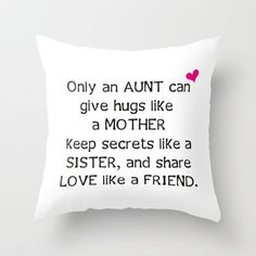 Aunt Quote Throw Pillow by C Designz - $20.00