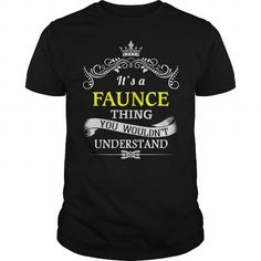 Personalised T-shirts It's a FAUNCE Thing Check more at http://cheap-t-shirts.com/its-a-faunce-thing/
