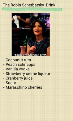 The Robin Scherbatsky drink ^.^ (HIMYM)