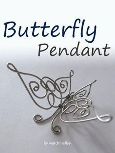 FREE TUTORIAL - How To Make A Wire Butterfly Pendant