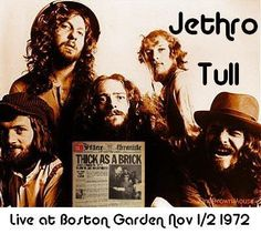 Jethro Tull Boston 1972 - I was there. Saw Thick as a Brick and A Passion Play performances. Rock Songs, Rock Music, Thick As A Brick, Boston Garden, Psychedelic Bands, Concert Posters, Music Posters, Jethro Tull, Call Art