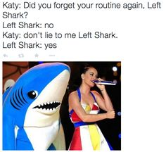 When Left Shark showed us that honesty is the best policy: | The 23 Most Important Moments In Left Shark History