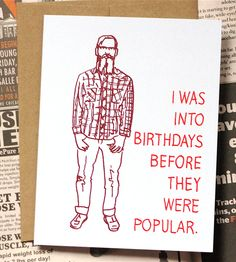 """What better way to say """"happy birthday"""" to someone than a card with a disgruntled hipster on the front?"""