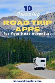 This contains: An RV driving on a mountainous road. The caption reads: 10 Amazing Road Trip Apps for Your Next Adventure. Road Trip On A Budget, Road Trip Map, Road Trip Packing, Road Trip Destinations, Road Trip With Kids, Road Trip Essentials, Family Road Trips, Packing List For Travel, Travelling Tips