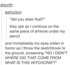 "This happened to me in painting the other day. Like ""No, I'm just painting over someone else's painting because that's so normal."" XD"
