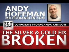 THE SILVER & GOLD FIX BROKEN -- Andy Hoffman
