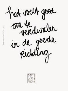 Het voelt goed om te verdwalen in de goede richting. #quotevandeaandachtgever www.metaandacht.nu