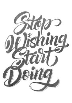 Stop Wishing Start Doing 3
