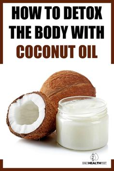 How to Detox with a Coconut Oil Cleanse to Get Rid of Parasites, Viruses, and Fungal Infections via @dailyhealthpost