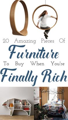 20 Ridiculously Awesome Pieces Of Furniture You Wish You Could Afford