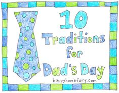 10 Tradition Ideas for Father's Day at Happy Home Fairy http://happyhomefairy.com/2012/06/12/fathers-day-traditions/