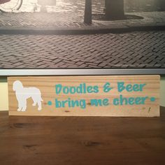 Doodles & Beer Bring Me Cheer, Goldendoodle, Labradoodle, Doodle, Beer, Brews, Reclaimed Wood, handmade, handwritten, home decor, sign,