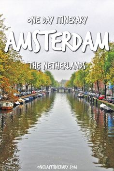 Amsterdam One Day Itinerary - Top things to do in Amsterdam, The Netherlands