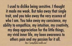 being sensitive....