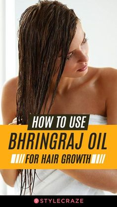 How To Use Bhringraj Oil For Hair Growth: Not only does bhringraj oil helps stimulate hair growth but it also nourishes your scalp and ensures that your hair grows out to be healthy and strong. Curly Hair Styles, Natural Hair Styles, Curly Wedding Hair, Hair Thickening, Stop Hair Loss, Hair Growth Oil, Strong Hair, Hair Care Tips, Wet Hair