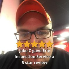 Jake C gave Erie Inspection Service a 5 star review