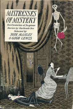 Mistresses of Mystery: Two Centuries of Suspense Stories by the Gentle Sex Selected by Seon Manley & Gogo Lewis, cover illustration by Edward Gorey Book Cover Art, Book Cover Design, Book Art, Buch Design, Art Design, Edward Gorey Books, Beautiful Book Covers, Art Plastique, Illustration Art