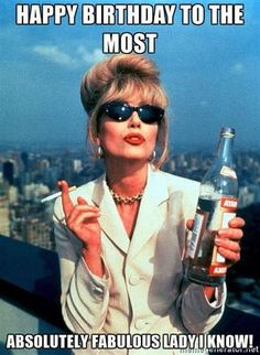 Picture: Joanna Lumley in 'Absolutely Fabulous.' Pic is in a photo gallery for Joanna Lumley featuring 15 pictures. Patsy Stone, Joanna Lumley, Jennifer Saunders, Thats 70 Show, Mona Lisa, Michael Kors Designer, Happy Birthday Meme, Birthday Memes, Sister Birthday
