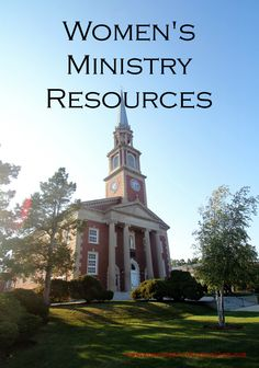 Women's Ministry Resources - this site is loaded with all kinds of ideas, tips, and inspiration for women's ministry leaders.