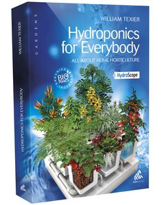 Comprehensive guidebook of hydroponics gardening, by William Texier