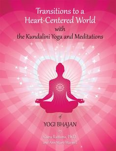 Transitions to a Heart Centered World by Guru Rattana Phd. Unique compilation of Kundalini Yoga core teachings, kriyas and meditations. Kundalini Meditation, Deep Meditation, Spiritual Path, Spiritual Awakening, Spiritual Wellness, Yoga Teacher Training Course, Stress, Spirituality, How To Remove