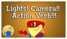 Lights! Camera!! Action Verb!!!