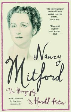 Nancy Mitford: The Biography Edited from Nancy Mitford's Letters by Nancy Mitford. $5.14. Author: Harold Acton. Publisher: Gibson Square (October 8, 2012). 252 pages
