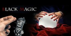 Get back your lost love with helps of black magic.