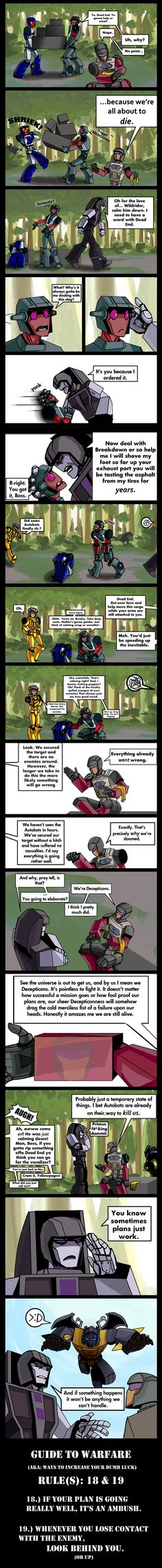 "I love how Motormaster outright threatens Wildrider, who immediately falls in line out of fear (panel 5 is gold), but he has to gently - well, as gentle as MM can possibly be - cajole Dead End into activity, as threats mean nothing to him. (""Meh. Go ahead and rip my arms off."" ) Perfect characterization, as per their original G1 bios. I love how the fans write better stuff than what the IDW writers are currently doing.  Oh, and ""Yellowpages!"""