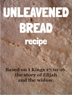 Unleavened bread recipe - Elijah and the widow