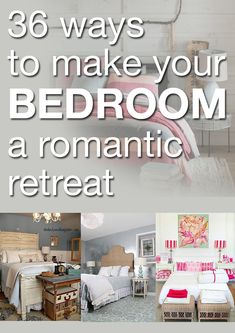 36 ways to make your bedroom a romantic retreat