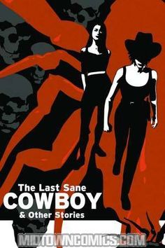 Midtown Comics' 11/14/14 #Deal of the Day: Last Sane Cowboy & Other Stories GN for 60% OFF!